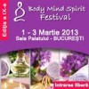 Body Mind Spirit Festival 1-3 martie 2013 Sala Palatului Bucuresti