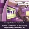 Ateliere de lucru de screening in oncologie si pentru medicii de familie