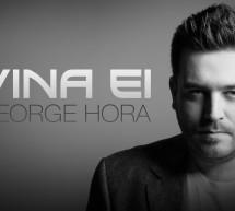 """George Hora da vina pe """"Ea"""""""