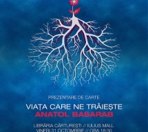 """Prezentare de carte """"Viata care ne traieste"""" de Anatol Basarab"""