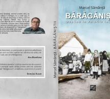 """Lansarea cartii """"Baraganistii. Destine in valurile istoriei"""", autor Marcel Samanta"""