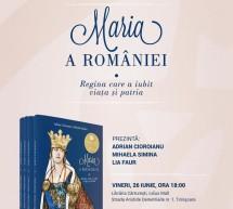 """""""Maria a Romaniei. Regina care a iubit viata si patria"""" lansare de carte"""