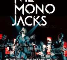 Concert The Mono Jacks in Hard Rock Cafe