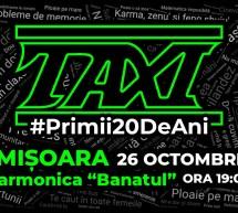 Trupa Taxi vine la Timișoara în 26 octombrie