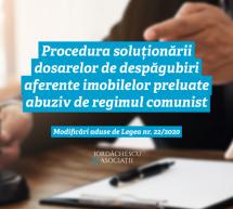 Procedura soluționării dosarelor de despăgubiri aferente imobilelor preluate abuziv de regimul comunist